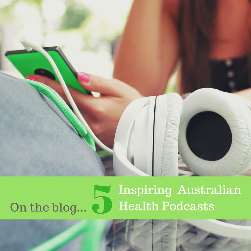 5 Inspiring Australian Health Podcasts