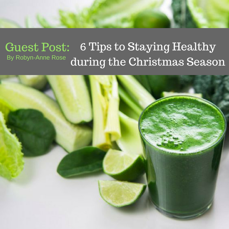 Guest Post: 6 Tips to Staying Healthy during the Christmas Season
