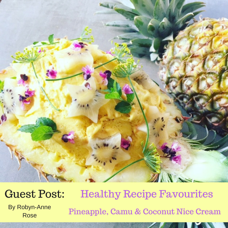 Healthy Recipe Favourites: Pineapple, Camu & Coconut Nice Cream