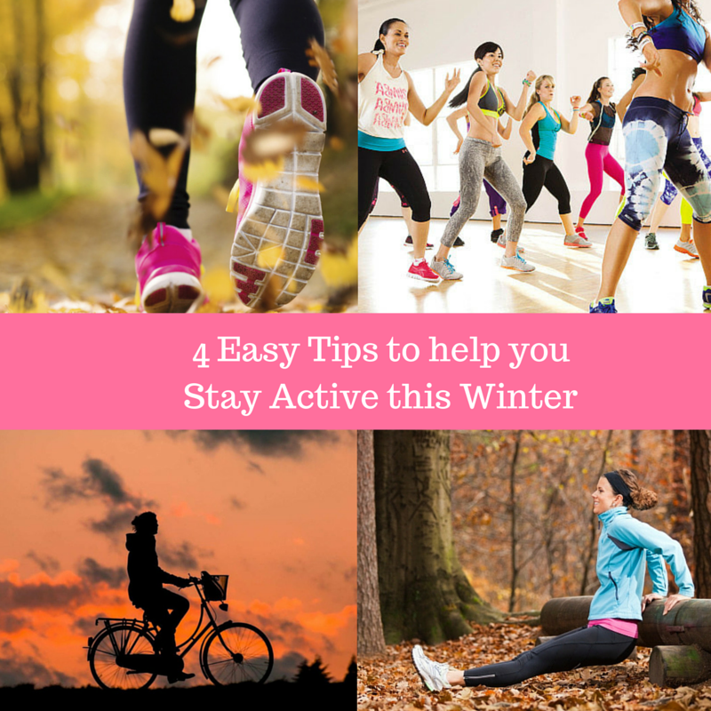4 Easy Tips to Help you Stay Active this Winter