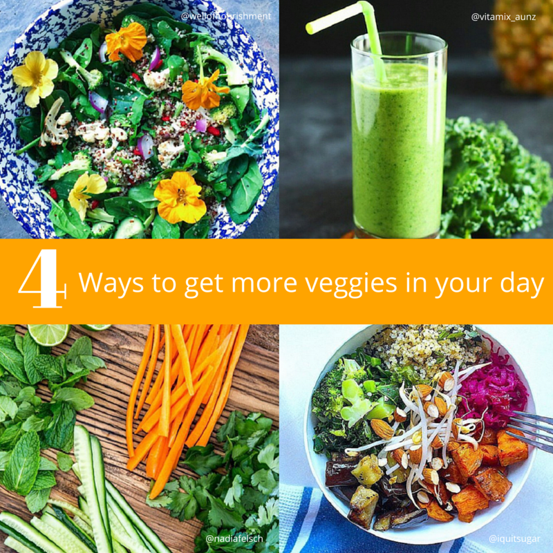 4 Ways to get more veggies into your day
